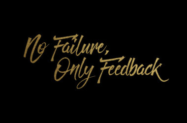 No failure, only feedback