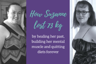 Suzanne Culberg Case Study – How she lost 73kg by healing her past, building her mental muscle and quitting diets forever