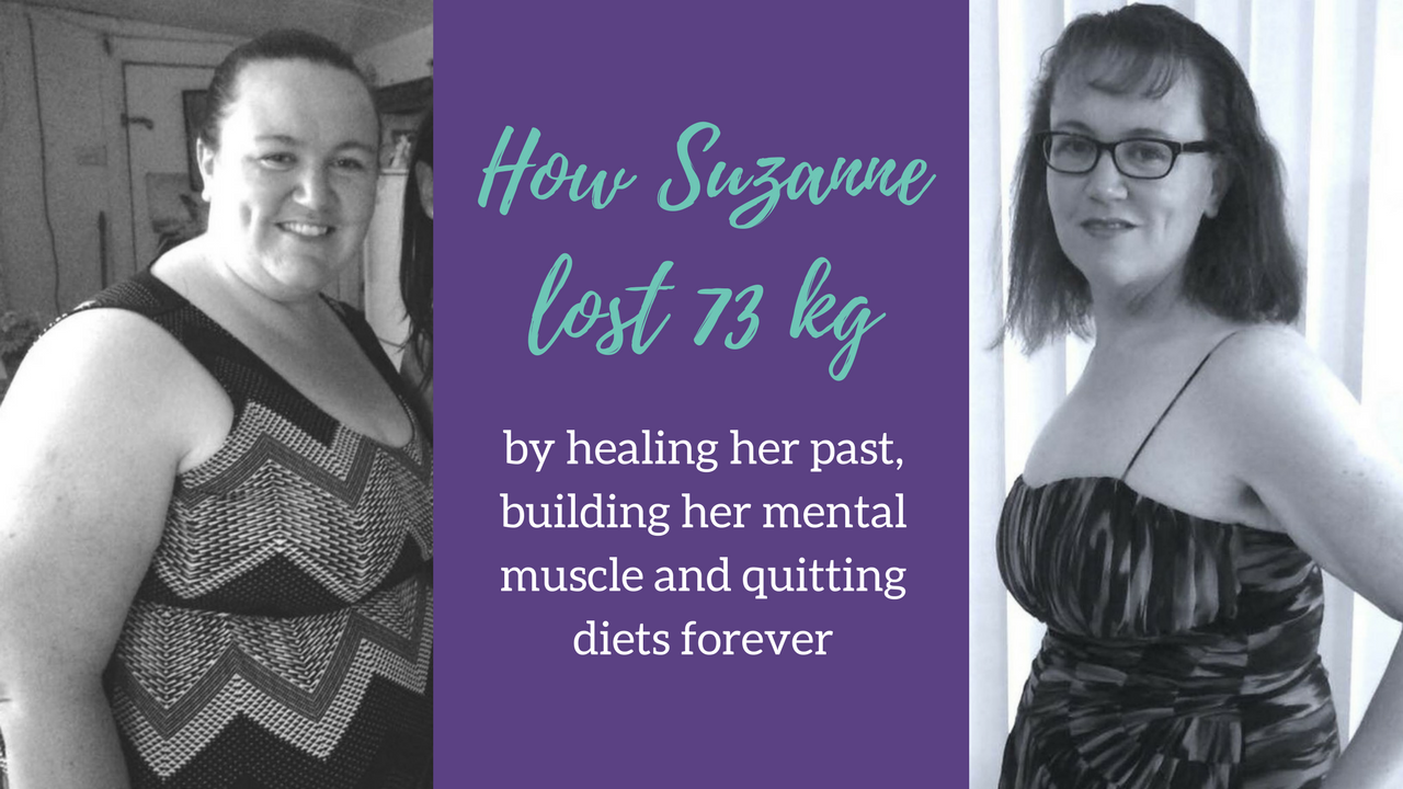 Suzanne Culberg Case Study – How she lost 73kg by building her mental muscle!