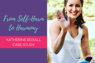 From Self Harm to Harmony – Kat Boxall Case Study